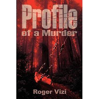 Profile of a Murder by Vizi & Roger