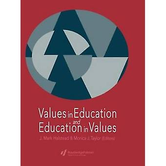 Values in Education and Education in Values by Halstead & J.