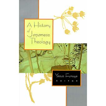 A History of Japanese Theology by Furuya & Yasuo