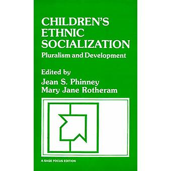Childrens Ethnic Socialization Pluralism and Development by Phinney & Jean S.