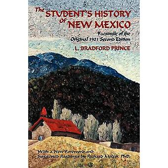 The Students History of New Mexico Facsimile of the Original 1921 Second Edition by Prince & L. Bradford
