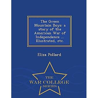 The Green Mountain Boys a story of the American War of Independence ... Illustrated etc.  War College Series by Pollard & Eliza
