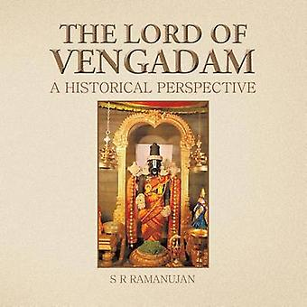 The Lord of Vengadam A Historical Perspective by Ramanujan & S. R.