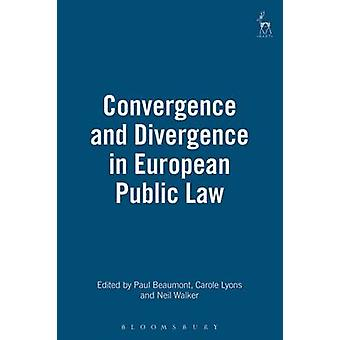 Convergence and Divergence in European Public Law by Walker & Neil