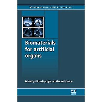 Biomaterials for Artificial Organs by Lysaght & Michael
