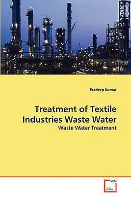 Treatment of Textile Industries Waste Water by Kumar & Pradeep