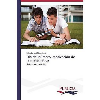 Dia del nmero motivacin de la matemtica by Vidal Ramntol Salvador