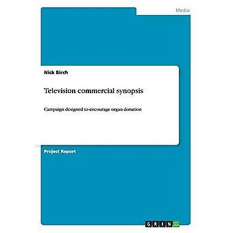 Television Commercial Synopsis by Birch & Nick