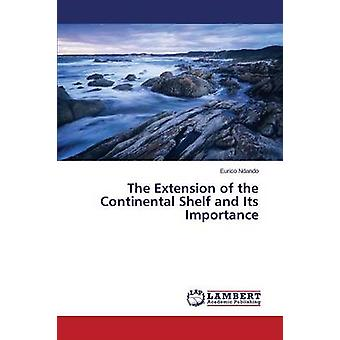 The Extension of the Continental Shelf and Its Importance by Ndando Eurico