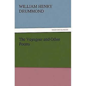 The Voyageur and Other Poems by Drummond & William Henry