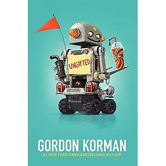 Ungifted by Gordon Korman - 9780061742668 Book
