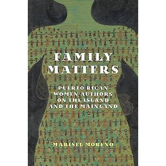 Family Matters - Puerto Rican Women Authors on the Island and the Main