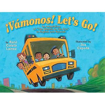 Vamonos! Let S Go! by Joe Cepeda - Rene Colato Lainez - 9780823436859