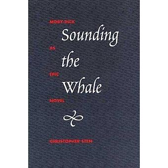 Sounding the Whale -  -Moby Dick - as Epic Novel by Christopher Sten - 9