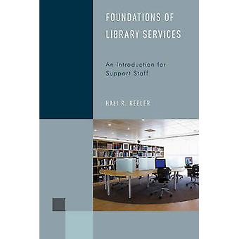 Foundations of Library Services - An Introduction for Support Staff by