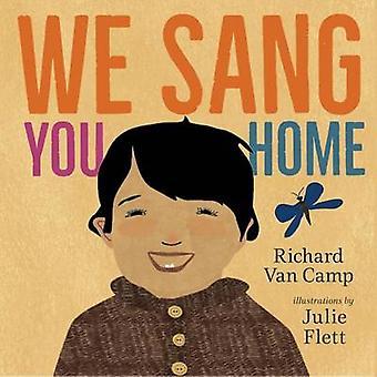 We Sang You Home by Richard Van Camp - Julie Flett - 9781459811782 Bo