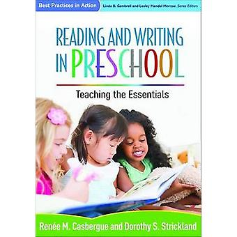 Reading and Writing in Preschool - Teaching the Essentials by Renee M.
