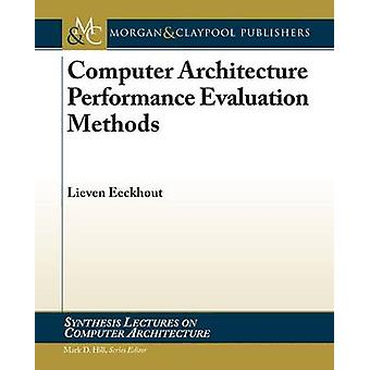 Computer Architecture Performance Evaluation Methods by Lieven Eeckho