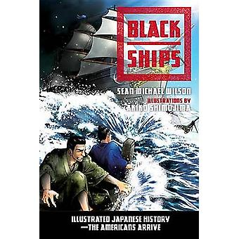 Black Ships - Illustrated Japanese History. The Americans Arrive by Se