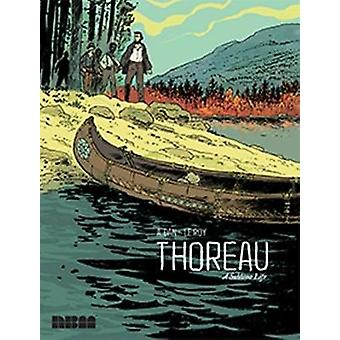 Thoreau - A Sublime Life by A. Dan - Maximilien Le Roy - 9781681120256