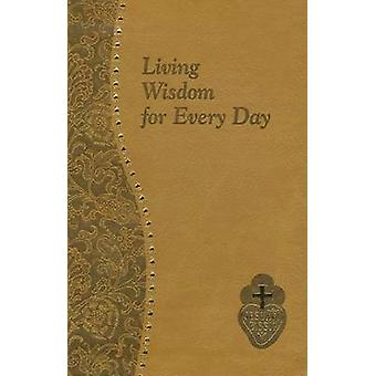 Living Wisdom for Every Day by Bennett Kelley - 9781937913014 Book