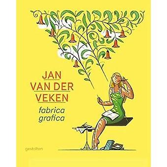 Fabrica Grafica - Jan Van Der Veken by Jan van der Veken - 9783899554