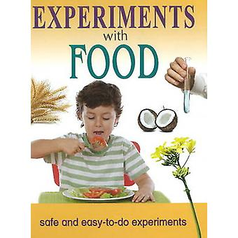 Experiments with Food - Safe & Easy-to-Do Experiments by Sterling Publ