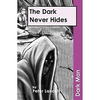 Die Dunkelheit verbirgt sich nie (dunkle Mann)