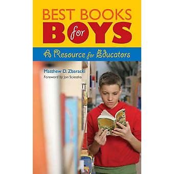 Best Books for Boys A Resource for Educators by Zbaracki & Matthew