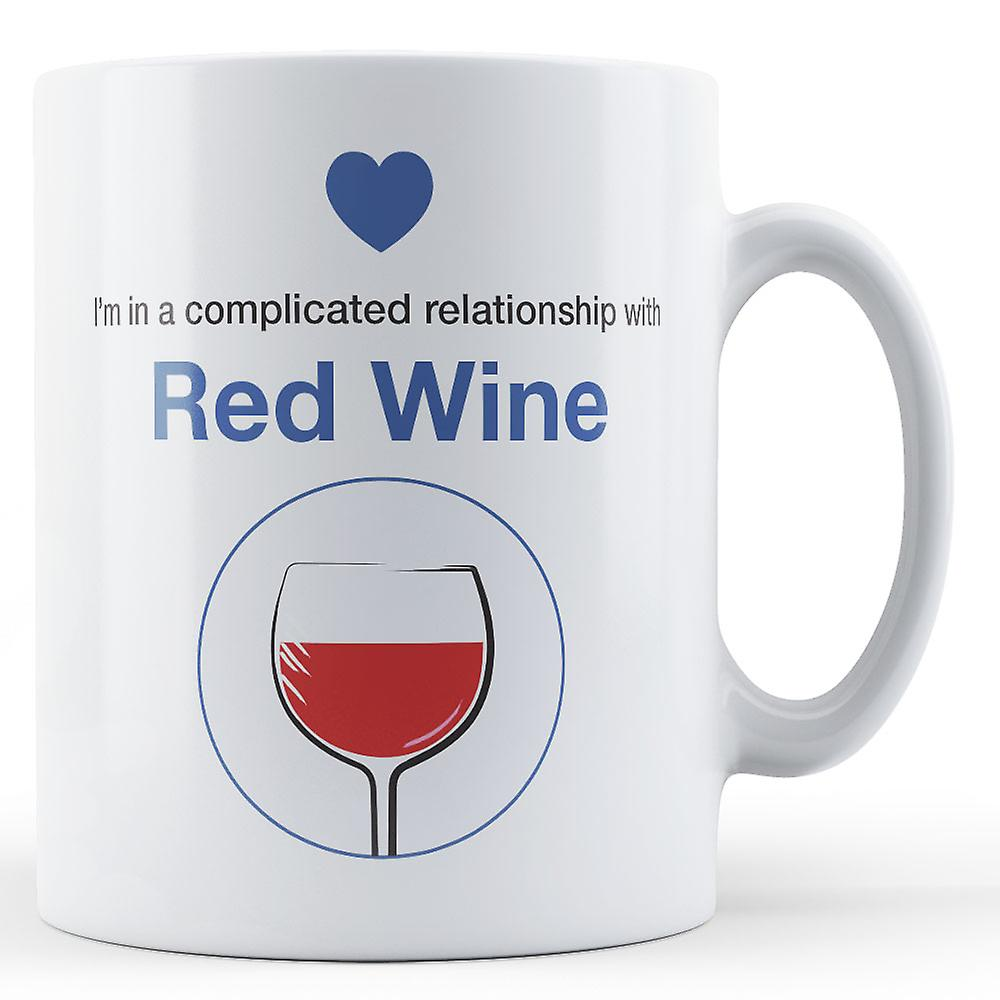 In Relationship With Red Mug A Complicated I'm WinePrinted 3RjA4L5
