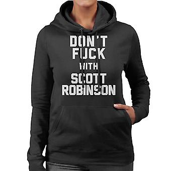 Dont Fuck With Scott Robinson Women's Hooded Sweatshirt