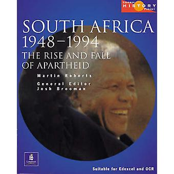 Longman History Project South Africa 1948-1994 - The Rise and Fall of