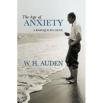 The Age of Anxiety - A Baroque Eclogue by W. H. Auden - Alan Jacobs -
