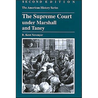 The Supreme Court Under Marshall and Taney (2nd Revised edition) by R