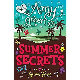 Ask Amy Green - Summer Secrets by Sarah Webb - 9781406316940 Book