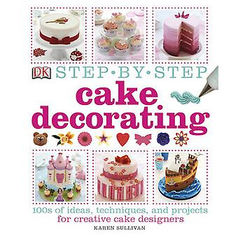 Step-by-Step Cake Decorating by DK - 9781409334811 Book