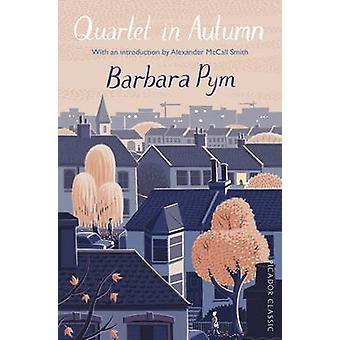 Quartet in Autumn - Picador Classic (Main Market Ed.) by Barbara Pym -
