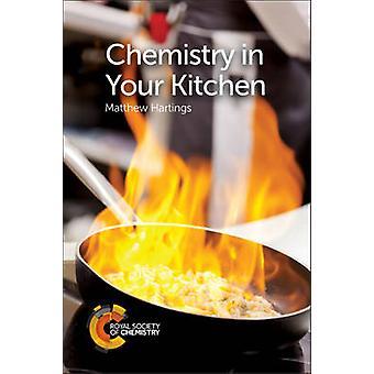 Chimie dans votre cuisine par Matthew Hartings - livre 9781782623137