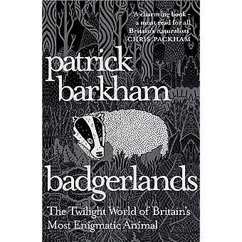 Badgerlands - el mundo de Crepúsculo del Animal más enigmático de Gran Bretaña por