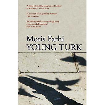 Young Turk by Moris Farhi - 9781846590283 Book