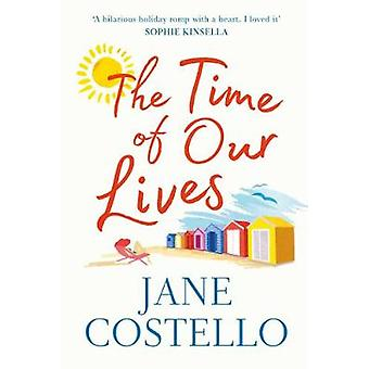 The Time of Our Lives by Jane Costello - 9781471168550 Book