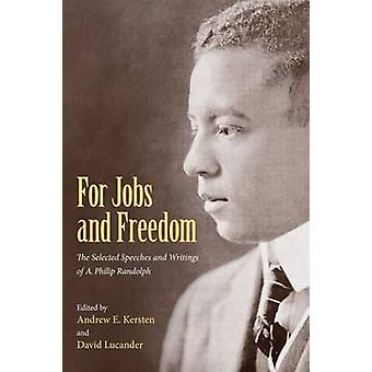 For Jobs and Freedom - Selected Speeches and Writings of A. Philip Ran