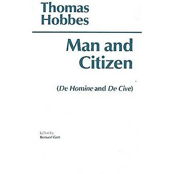 Man and Citizen -  -De Homine - and  -De Cive - by Thomas Hobbes - Bernard