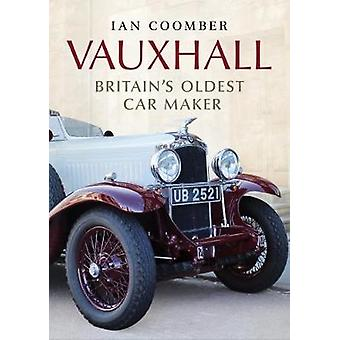 Vauxhall - Britain's Oldest Car Maker by Ian Coomber - 9781781556405 B