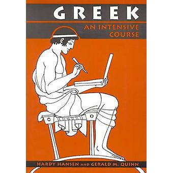Greek - An Intensive Course by Hardy Hansen - Gerald M. Quinn - 978082
