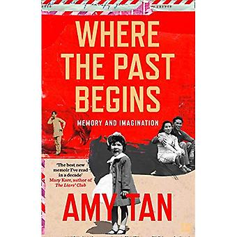 Where the Past Begins: Memory and Imagination