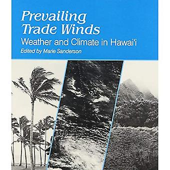 Prevailing Trade Winds: Weather and Climate in Hawai&i