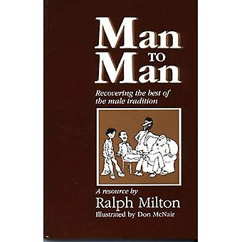 Man to Man: Recovering the Best of the Male Tradition