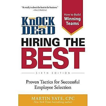Frapper em Dead - embauche les meilleurs: prouvé tactiques pour la sélection de l'employé avec succès