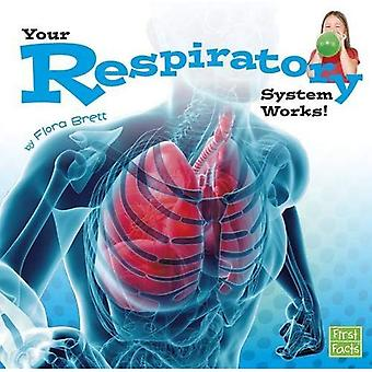 Your Respiratory System Works! (Your Body Systems)